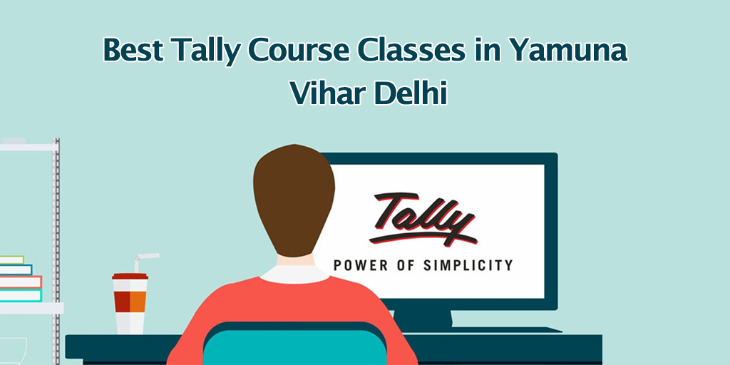 Best Tally Course Classes in Yamuna Vihar Delhi